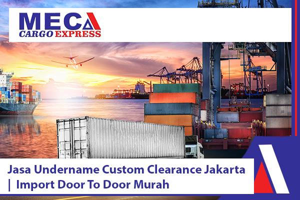Jasa Undername Custom Clearance Jakarta